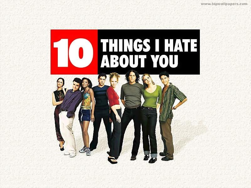 10 Things I Hate About You - 10 Things I Hate About You